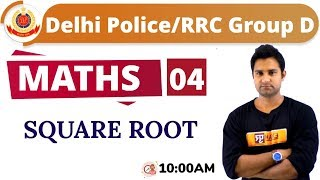 CLASS -04 || #Delhi Police/#RRC Group D || MATHS || BY Mohit sir || SQUARE ROOT