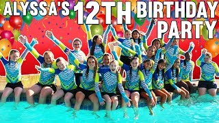 Alyssa's Amazing 12th Birthday Party
