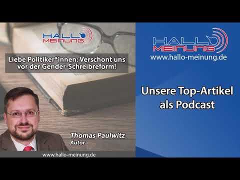 """Podcast: """"Liebe Politiker*innen: Verschont uns vor der Gender-Schreibreform!"""" von Thomas Paulwitz"""