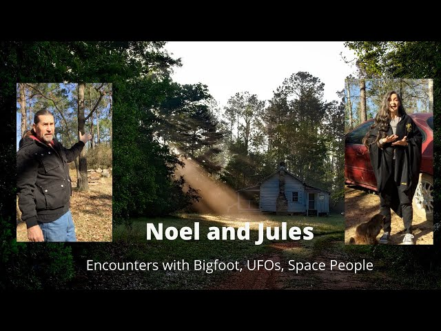 Jules of the Woods and Noel: Bigfoot, UFOs, and Space People