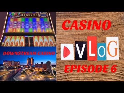CASINO VLOG ** EP 6 ** DOWNSTREAM CASINO, PART 3