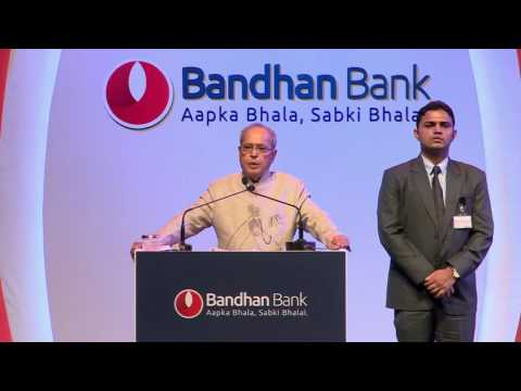 President Pranab Mukherjee's Speech at the First Anniversary of Bandhan Bank