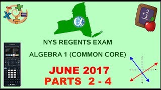 NYS Algebra 1 [Common Core] June 2017 Regents Exam || Parts 2-4 ANSWERS