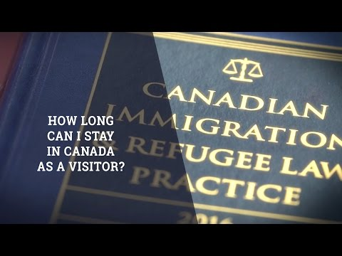 How Long Can I Stay In Canada As A Visitor?