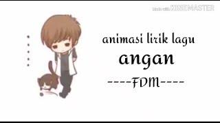"""Download Mp3 Animasi Lirik Lagu """"angan-fdm"""""""