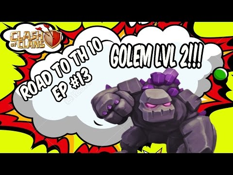 Clash Of Clans greece - Road To Th 10 - Ep # 13 - GOLEMS LVL2 !!!!