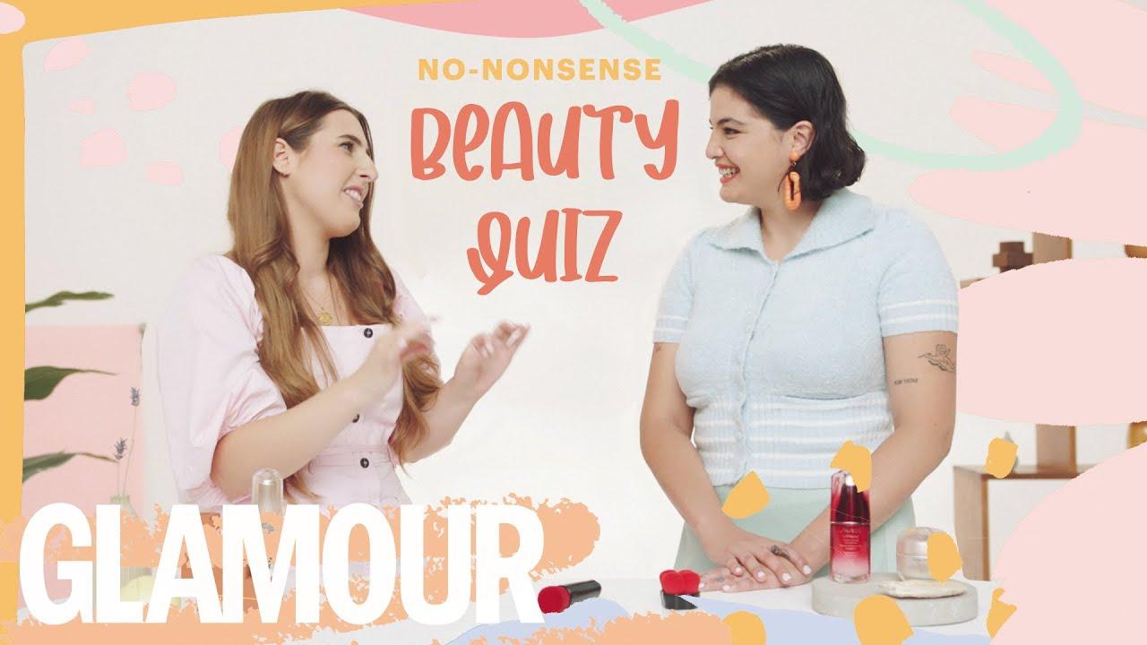GLAMOUR X SHISEIDO: No-nonsense Beauty Quiz
