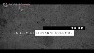 """CICLO VISIONI - """"SU RE"""" di GIOVANNI COLUMBU"""