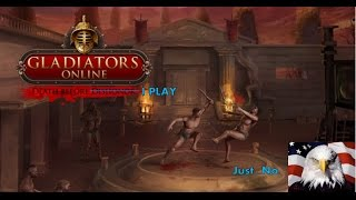 Gladiators Online - Death before I play!