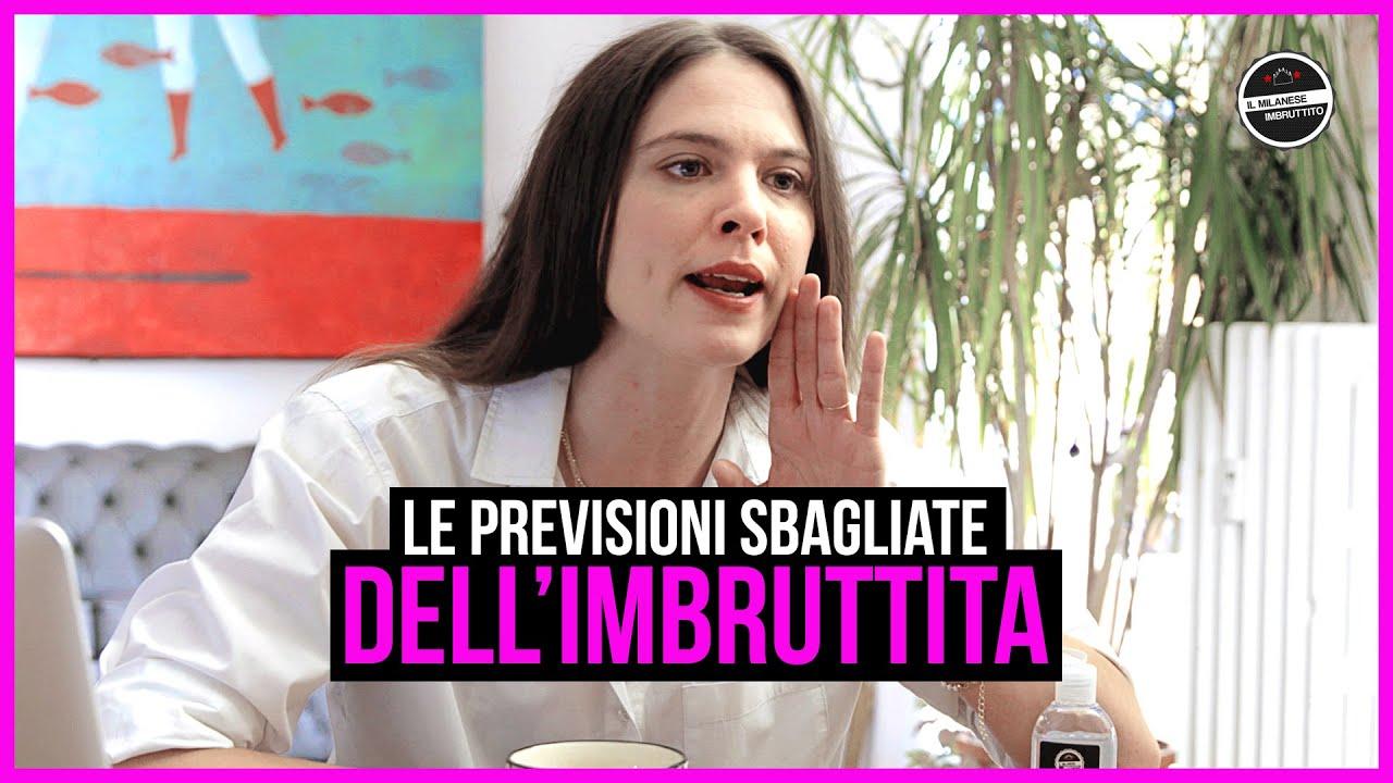 Il Milanese Imbruttito - Le previsioni sbagliate dell'IMBRUTTITA