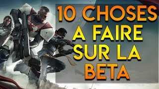 [DESTINY 2] 10 CHOSES A FAIRE SUR LA BETA !