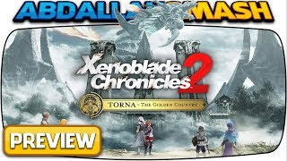 Xenoblade Chronicles 2: Torna ~ The Golden Country |  1-Hour Preview on Nintendo Switch!