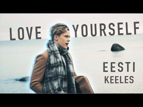 LOVE YOURSELF - Justin Bieber // Jaagup Tuisk [EESTI KEELES]