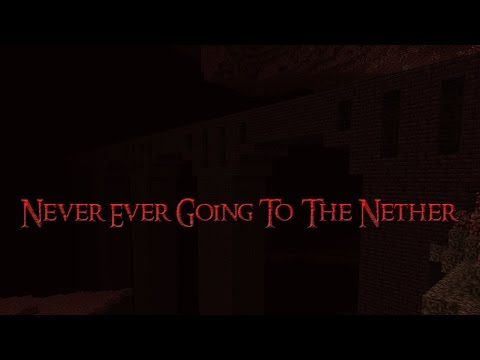 ♪ Never Ever Going To The Nether | Minecraft Parody | Lyrics
