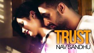 Nav Sandhu | Trust | Yakeen | New Punjabi Songs