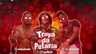 MC Soldado Jo Pikbomba - TROPA DA PUTARIA Remix MC 7belo