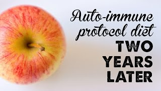 Auto-Immune Protocol: 2 Years Later | A Thousand Words
