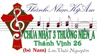 CHÚA NHẬT 3 THƯỜNG NIÊN TV.26 Lm.Thái Nguyên (bè Nam) Thánh Nhạc Ký Âm TnkaATN3tnM