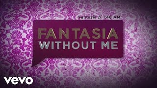 Fantasia - Without Me (Lyric Video) ft. Kelly Rowland, Missy Elliott