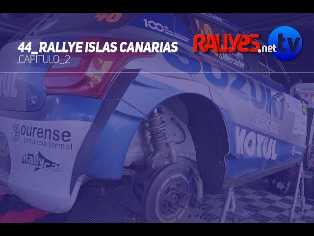 44º RALLYE ISLAS CANARIAS | Capítulo2