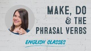 Phrasal verbs with MAKE & DO | ABA English