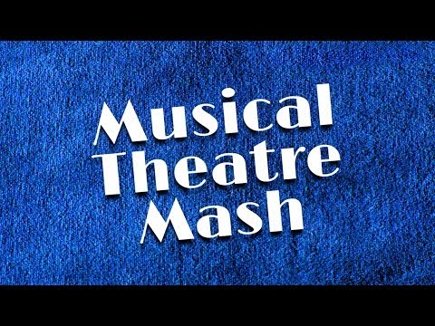 You're watching Musical Theatre Mash!