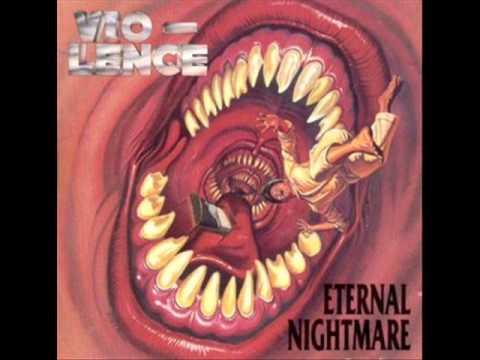 VIO-LENCE Eternal Nightmare [FULL ALBUM]