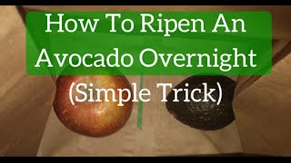 How To Ripen An Avocado Overnight (Simple Trick)