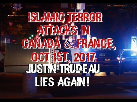 Islamic Terror Attacks in France and Canada - Justin Trudeau Lies Again!