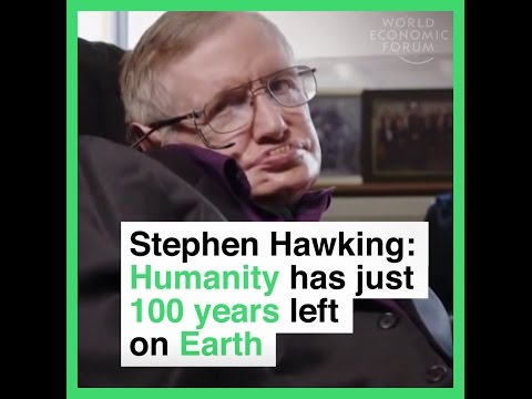 Stephen Hawking thinks humanity only has 100 years left on Earth