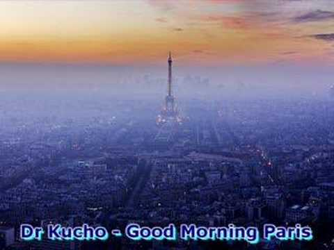 dr kucho good morning paris youtube. Black Bedroom Furniture Sets. Home Design Ideas