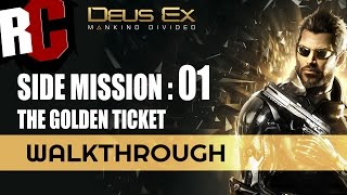DEUS EX Mankind Divided  SIDE MISSION 01 The Golden Ticket Walkthrough This mission is fairly straightforward but involves a tricky breakin depending on