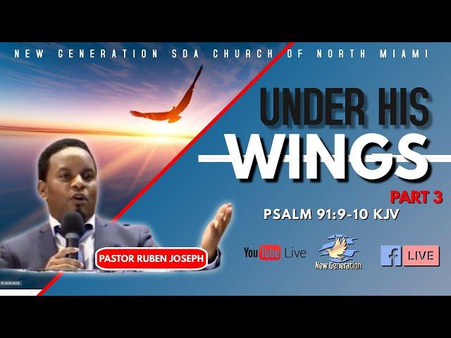 Under His Wings PART 3   09-04-2021   Psalm 91:9-10 KJV   Pastor Ruben Joseph