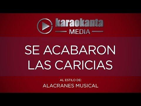 Karaokanta - Alacranes Musical - Se acabaron las caricias
