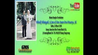Pernikahan Wiwik & Dendy Kunciran Mas Permai  Sabtu 24 Maret 2018