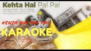 kehta hai pal pal | armaan malik | Shruti Pathak | karaoke song | clean | lyrics