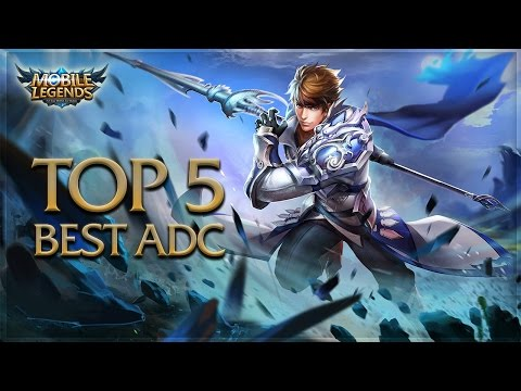 Mobile Legends: Top 5 Best ADC Heroes / Top 5 Best AD Carry