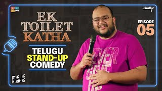 Ek Toilet Katha || Mic Ki Kirkiri || Telugu Stand-Up Comedy - Ep 05