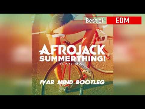 Afrojack   SummerThing! Ft  Mike Taylor Ivar Mind Bootleg