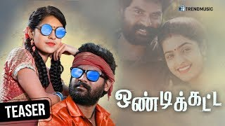 Ondikatta Tamil Movie | Official Teaser | Bharani | Nehaa | Vikram Jagathish | TrendMusic