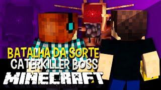 Batalha da Sorte - Caterkiller Boss Desafio do Lucky Block Minecraft