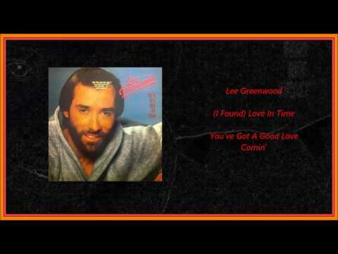Lee Greenwood  I Found Love In Time