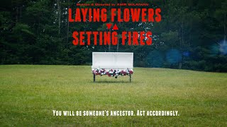 Laying Flowers.:.Setting Fires