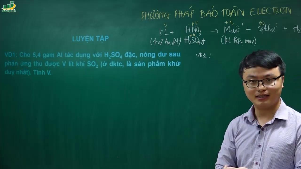 Hóa học lớp 10 – Bài giảng Các dạng bài tập về phương pháp bảo toàn electron