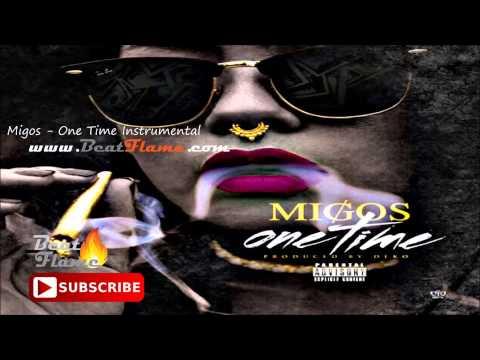 Migos - One Time Instrumental (Flame Version) Free Download