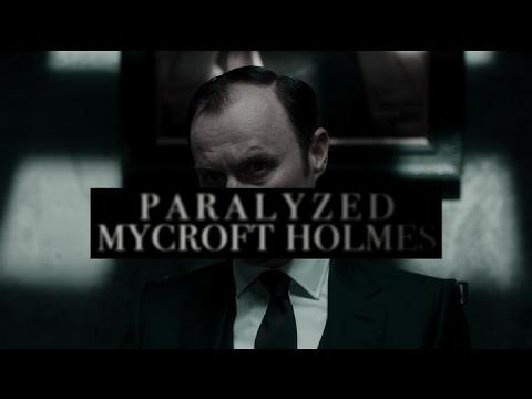 Mycroft ⎪Paralyzed