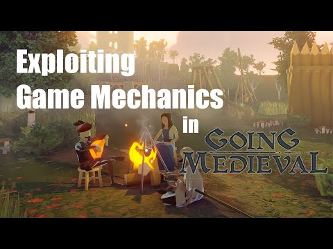 Going Medieval Exploiting Game Mechanics |