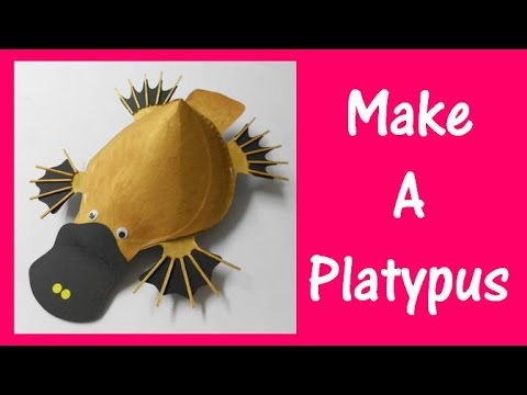 Arts And Crafts: How To Make A Platypus.
