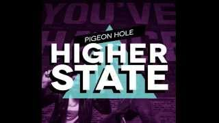 Pigeon Hole - Higher State
