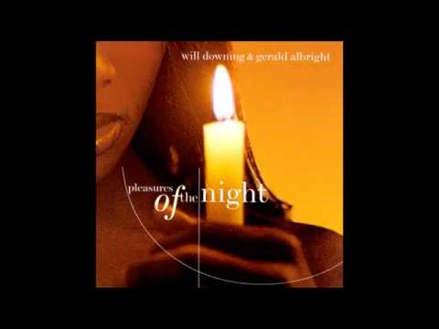 Will Downing & Gerald Albright - Pleasures Of The Night